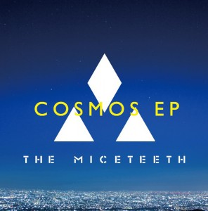 THE MICETEETH - NewEP 『COSMOS EP』 Release