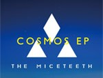 THE MICETEETH - NewEP 『COSMOS EP』 Release / A-FILES オルタナティヴ ストリートカルチャー ウェブマガジン