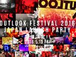 OUTLOOK FESTIVAL 2016 JAPAN LAUNCH PARTY 2016.5.13 (FRI) at 代官山UNIT + UNICE + SALOON / A-FILES オルタナティヴ ストリートカルチャー ウェブマガジン