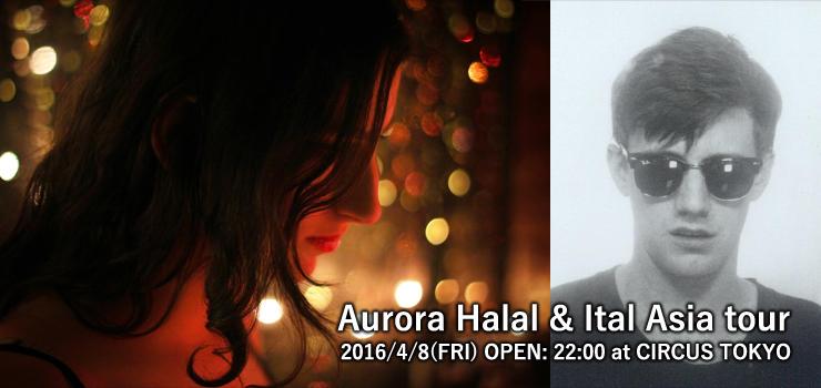 Aurora Halal & Ital Asia tour 2016.04.08(FRI) at CIRCUS TOKYO