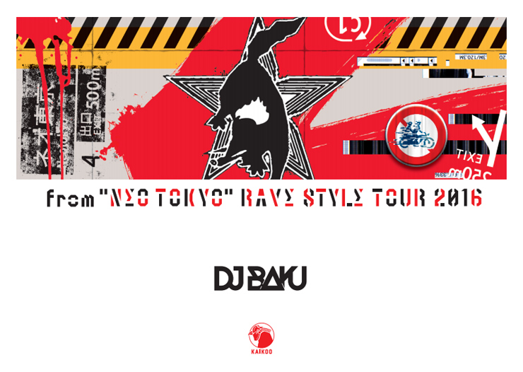 "DJ BAKU ""NEO TOKYO"" RAVE STYLE TOUR 2016"