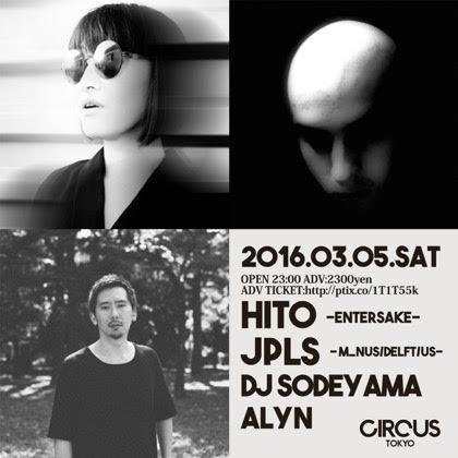 HITO ENTER.SAKE TOUR 2016.03.05(sat) at CIRCUS TOKYO