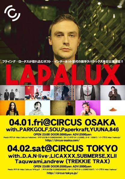LAPALUX JAPAN TOUR 2016 /04/01(fri) at CIRCUS OSAKA  /04/02(sat) at CIRCUS TOKYO