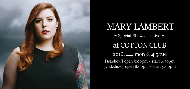 MARY LAMBERT - Special Showcase Live - 2016.04.04(mon) & 04.05(tue) at COTTON CLUB