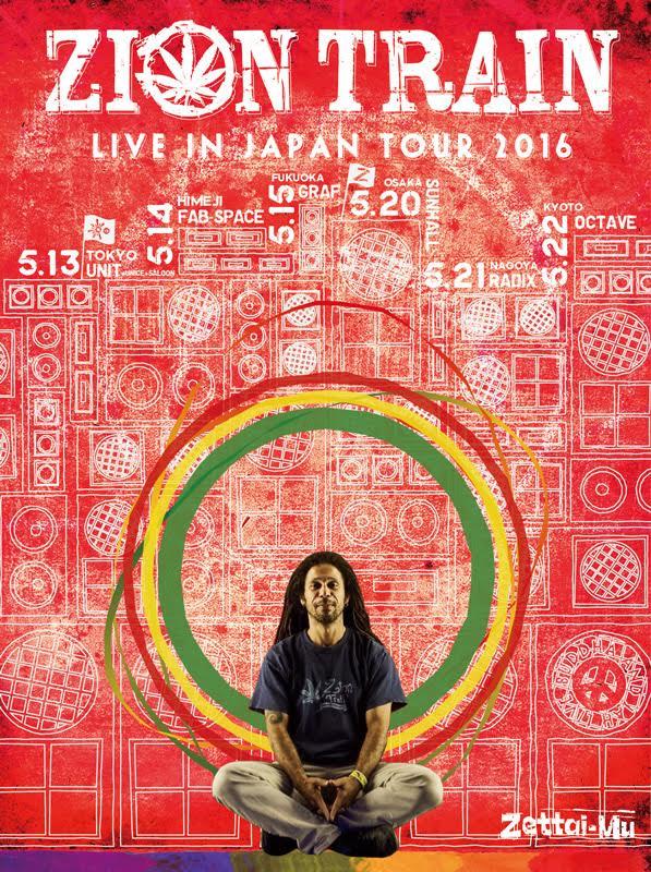 ZETTAI-MU presents ZION TRAIN LIVE IN JAPAN TOUR 2016