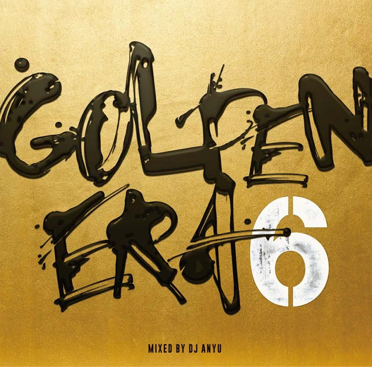 V.A. 『GOLDEN ERA VOL.6 - Mixed by DJ ANYU』 Release