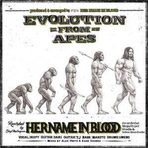 HER NAME IN BLOOD - New EP 『Evolution From Apes』 Release