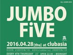 JUMBO FiVE 2016.04.28(THU) at clubasia / A-FILES オルタナティヴ ストリートカルチャー ウェブマガジン