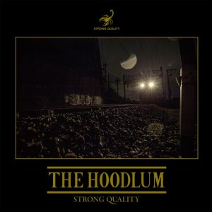 THE HOODLUM - 1st Album 『STRONG QUALITY』 Release