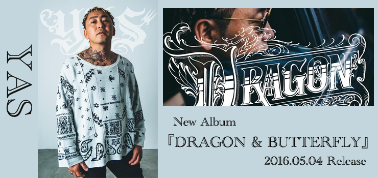 YAS - New Album 『DRAGON & BUTTERFLY』 Release