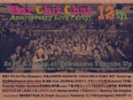 Bar Chit Chat 12th Anniversary Live Party!  2016.04.16(sat) at 横浜Thumbs Up