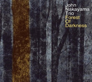 John Nakayama Trio - New Album 『Forest of Darkness』 Release