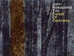 John Nakayama Trio - New Album 『Forest of Darkness』 Release / A-FILES オルタナティヴ ストリートカルチャー ウェブマガジン