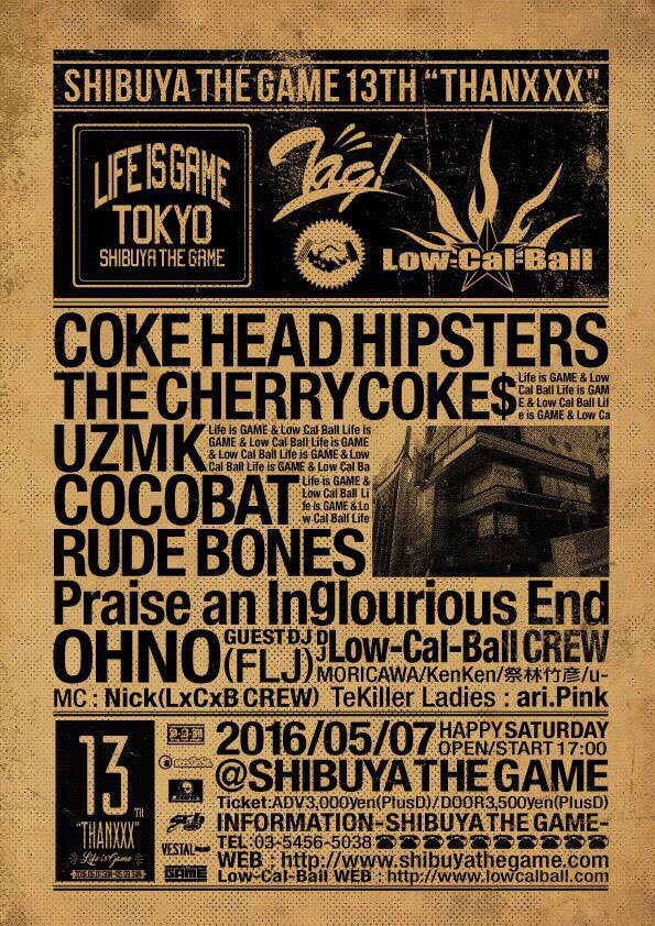 "SHIBUYA THE GAME 13TH ""THANXXX"" ☆ LIFE IS GAME × Low-Cal-Ball ☆ 2016/05/07(SAT) at SHIBUYA THE GAME"
