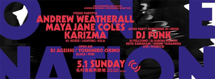 "CIRCUS presents ONENATION . ANDREW WEATHERALL""CONVENANZA""JAPAN TOUR 2016.05.01(sun) at Creative Center Osaka"