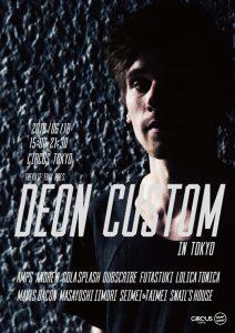Deon Custom JAPAN TOUR 2016.06.18(Sat) at CIRCUS TOKYO