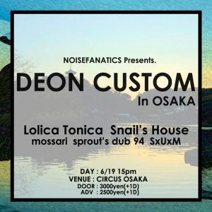 Deon Custom JAPAN TOUR 2016.06.19(Sun) at CIRCUS OSAKA