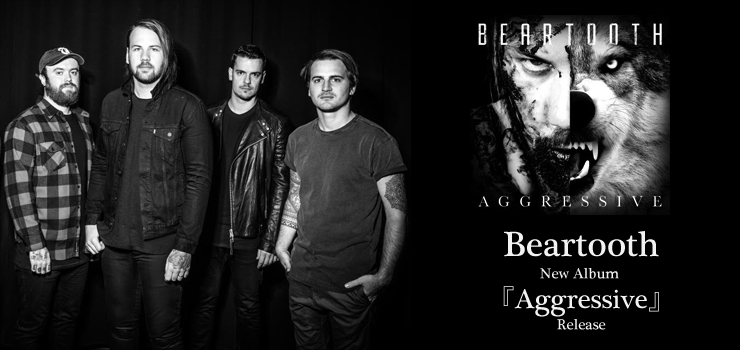 Beartooth - New Album 『Aggressive』 Release