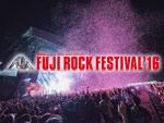 20th Anniversary FUJI ROCK FESTIVAL '16 ~フジロック事前展望スペシャル DAY3~ / A-FILES オルタナティヴ ストリートカルチャー ウェブマガジン
