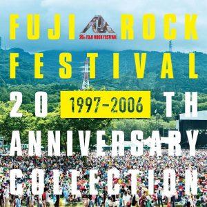 「FUJI ROCK FESTIVAL 20TH ANNIVERSARY COLLECTION (1997-2006)」