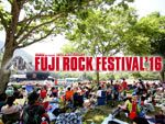 20th Anniversary FUJI ROCK FESTIVAL '16 ~フジロック事前展望スペシャル DAY1~ / A-FILES オルタナティヴ ストリートカルチャー ウェブマガジン