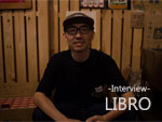 LIBRO インタビュー / A-FILES オルタナティヴ ストリートカルチャー ウェブマガジン