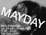 美学校・ギグメンタ2016 MES Exhibition『MAYDAY』2016年7月23日(土)- 7月31日(日)at 阿佐ヶ谷TAV GALLER / A-FILES オルタナティヴ ストリートカルチャー ウェブマガジン