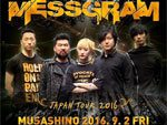 VIPDM69×MESSGRAM presents MESSGRAM JAPAN TOUR 2016.09.02(fri) at 吉祥寺CRESCENDO、09.04(sun) at 新宿Wild Side Tokyo