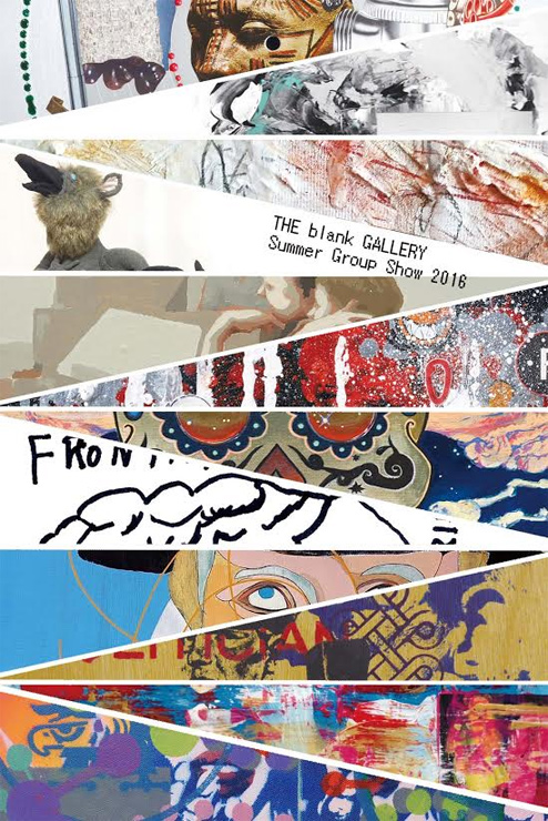 『Summer Group Show 2016』 7月23日(土)-8月14日(日)at THE blank GALLERY