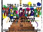 WALK GALLERY =ART SHOW vol.1 =(下北沢)2016.2.1 ~ 2016.8.1 at RAINBOW SOKO 3下北沢 WALK GALLERY / A-FILES オルタナティヴ ストリートカルチャー ウェブマガジン