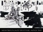 『MONTREUX JAZZ FESTIVAL JAPAN 2016 / モントルー・ジャズ・フェスティバル2016』10月7日(金)8日(土)9日(日)at 恵比寿ザ・ガーデンホール、 代官山UNIT