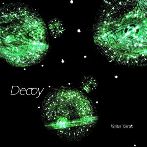 KEITA YANO - New EP『Decoy』Release