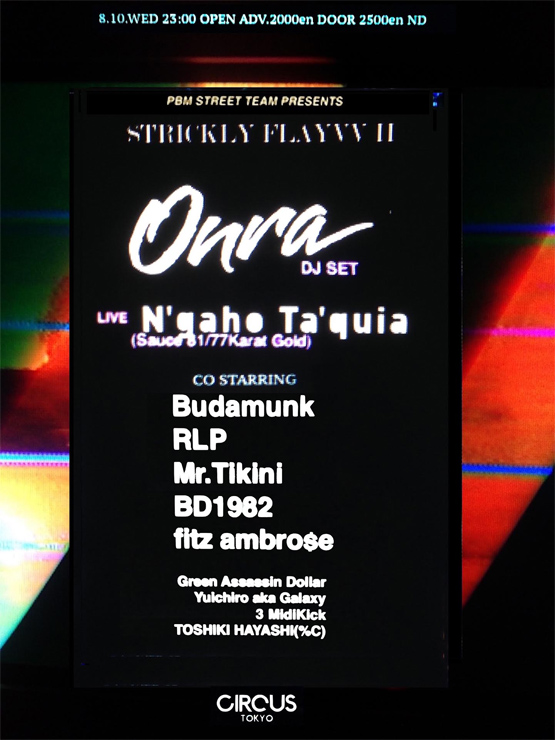 """PBM presents """"STRICKLY FLAYYVV II"""" with specail guest ONRA 2016.08.10(wed) at CIRCUS TOKYO"""