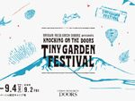 『KNOCKING ON THE DOORS TINY GARDEN FESTIVAL 2016』 2016年9月3日(土)~4日(日) at 無印良品カンパーニャ嬬恋キャンプ場 ~出演アーティスト第3弾 発表、最新コンテンツ情報更新~