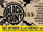 ZIPANG Presents – BLACK POINT 2016.10.01(sat) at Contact Tokyo