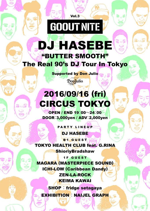"GO OUT NITE Vol.3 DJ HASEBE ""BUTTER SMOOTH"" The Real 90's DJ Tour In Tokyo Supported by Don Julio 2016.09.16 (fri) at CIRCUS TOKYO"