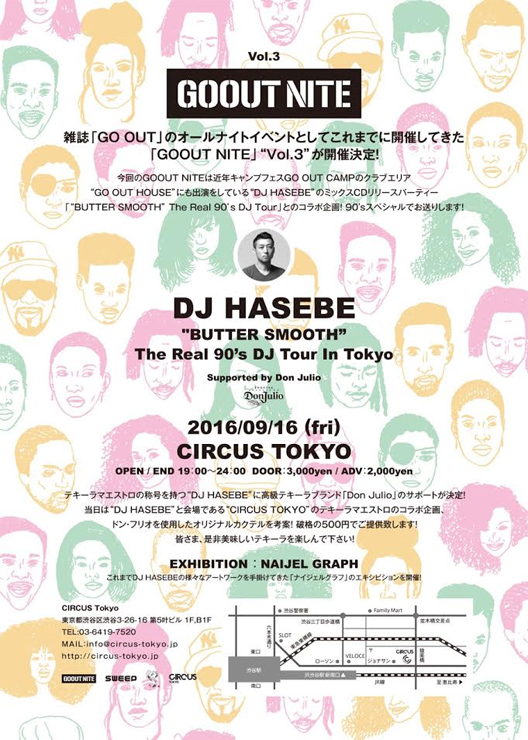 "<img src=""http://a-files.jp/wp-content/uploads/2016/09/GOOUT3.jpg"" alt=""GO OUT NITE Vol.3 DJ HASEBE ""BUTTER SMOOTH"" The Real 90's DJ Tour In Tokyo Supported by Don Julio 2016.09.16 (fri) at CIRCUS TOKYO"" width=""528"" height=""740"" class=""aligncenter size-full wp-image-56653"" />"
