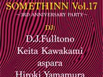 SOMETHINN Vol.17 – 3rd Anniversary – 2016.09.10(SAT) at CIRCUS OSAKA