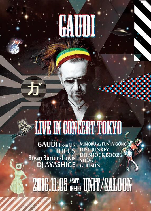 GAUDI live in concert Tokyo 2016.11.05(sat) at 代官山UNIT、Saloon