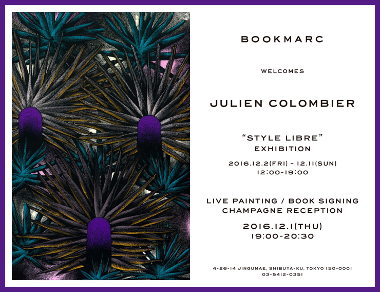 "『Julien Colombier  ""STYLE LIBRE""  EXHIBITION』2016年12月2日(金)~12月11日(日)at 渋谷BOOKMARC"