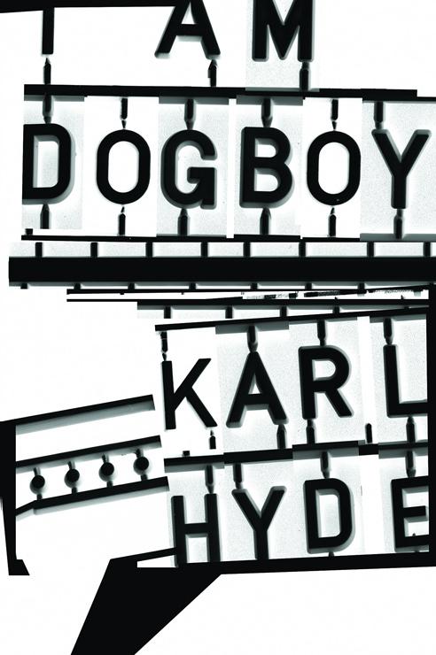 """『Karl Hyde (Underworld) """"I Am Dogboy""""  PHOTO EXHIBITION』2016年11月5日(土)~11月10日(木)at 渋谷BOOKMARC"""