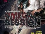 DUB 4 REASON presents OMEGA SESSION 2016年11月19日(土) at RUBY ROOM