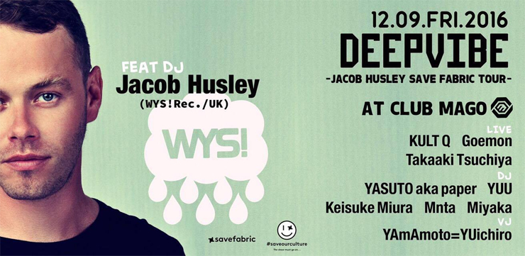 DJ  Jacob Husley - JAPAN TOUR 2016/【東京】12/3 (sat) CIRCUS TOKYO/【名古屋】12/9 (sat) Club MAGO (nagoya)/【大阪】12/10(sat)CLUB BARON