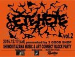 SHIMOKITAZAWA Block party【ETEHETE vol.2】2016.12.17(sat) at 下北沢 Rainbow soko 3、bar ghetto、FJ person(3店舗行き来自由) / A-FILES オルタナティヴ ストリートカルチャー ウェブマガジン