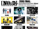 [NOiD] -2016 FINAL- ~eggman 35th Anniversary 6days~ 2016年12月26日(mon) at shibuya eggman