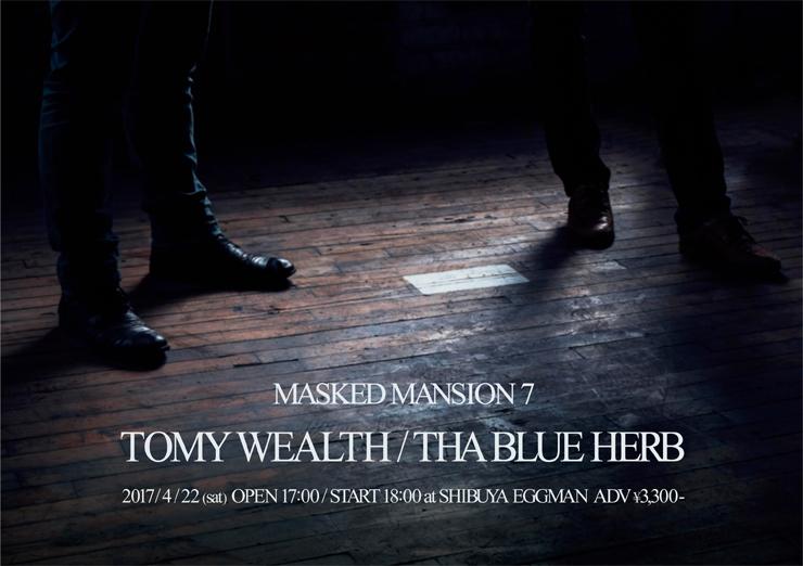 TOMY WEALTH presents 『MASKED MANSION 7』2017.04.22(土) at shibuya eggman