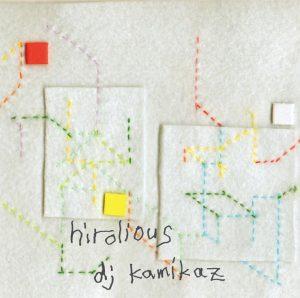 dj kamikaz - 1st Album『hirolious LP』Release