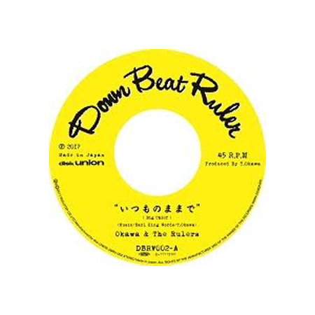 Okawa & The Rulers - 2nd single(7inch) 『いつものままで(Big Chief) / Rumpelstillskin』Release