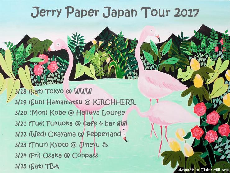 『Jerry Paper Japan Tour 2017』2017.03.18(sat) ~25(sat)まで東京、浜松、神戸、福岡、岡山、京都、大阪 全8公演
