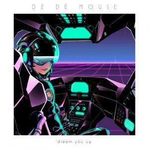 DÉ DÉ MOUSE - New Album『dream you up』Release